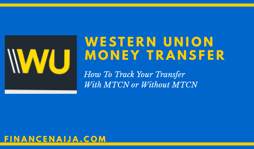 How To Track Western Union Money Transfer With & Without MTCN