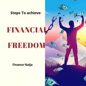 14 Steps To Financial Freedom And How To Maintain It
