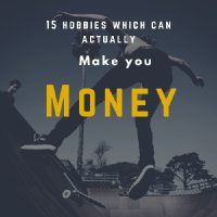 15 Hobbies which can make you money