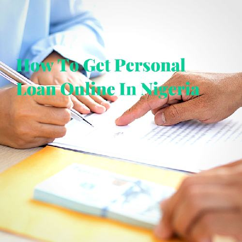How To Get Personal Loan Online In Nigeria