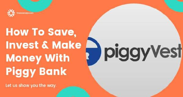 PiggyVest: How To Save, Invest & Make Money With Piggy Bank.