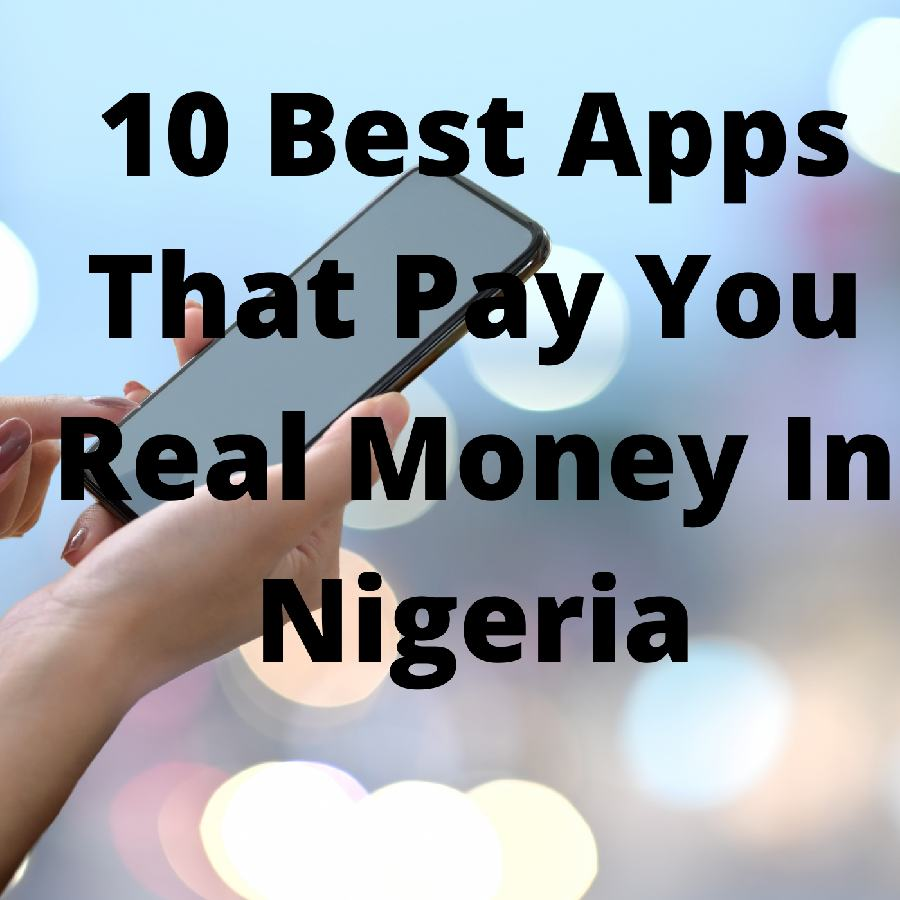 10 Best App that Pay Real Money In Nigeria
